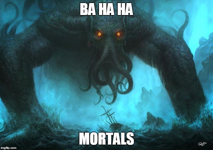 ba-ha-ha-mortals