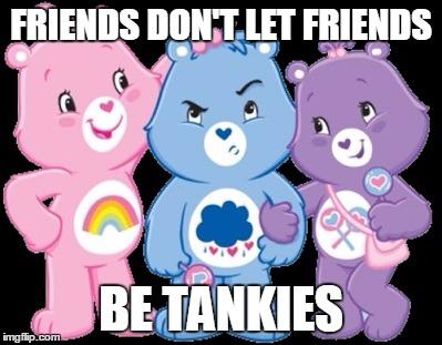 friends dont let friends be tankies